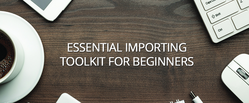 Essential Importing Toolkit for Beginners